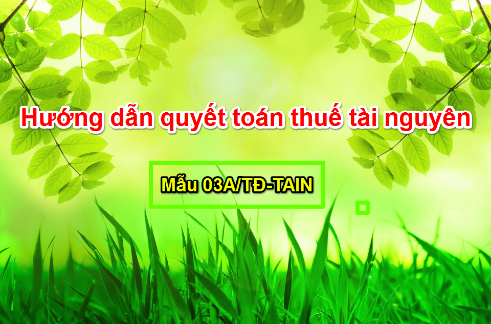 quyet-toan-thue-tai-nguyen-mau-03a-td-tain-cho-don-vi-thuy-dien